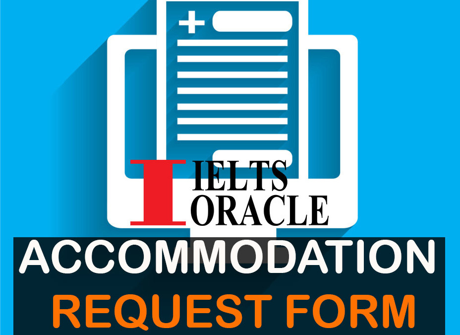 IELTS Listening- Accommodation  Request Form