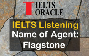 IELTS Listening- Name of Agent: Flagstone