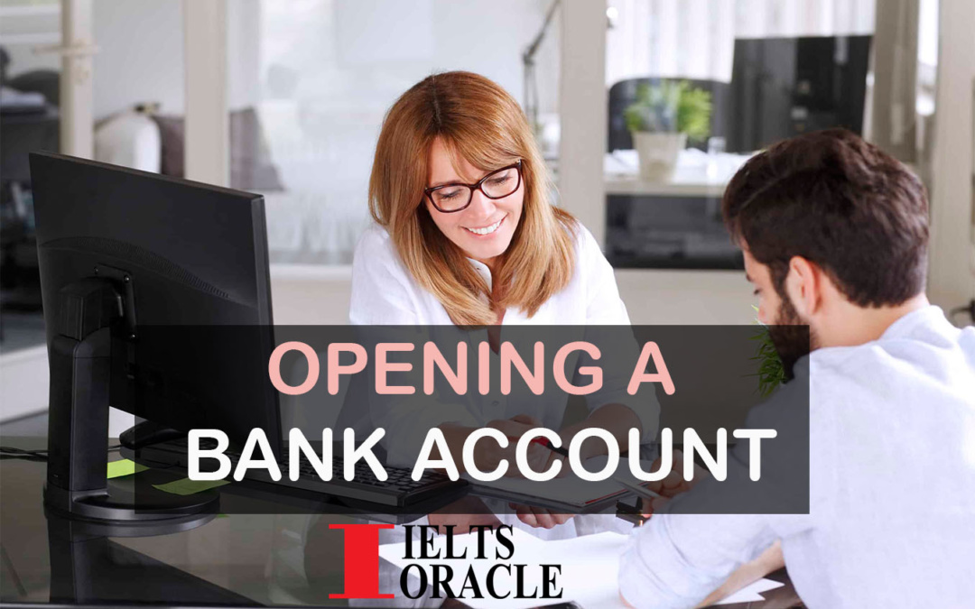 IELTS Listening: Opening a bank account