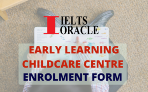 IELTS Listening-Early Learning Childcare Centre Enrolment Form