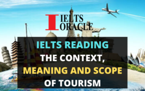 Ielts Reading-The Context, Meaning and Scope of Tourism