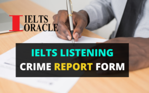 IELTS Listening Crime report form