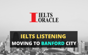 Ielts Listening-Moving to banford city