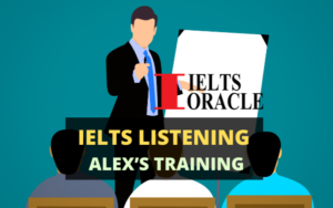 IELTS Listening Alex's Training