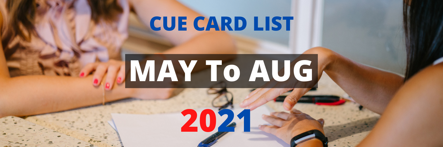 Cue Cards May To August 2021